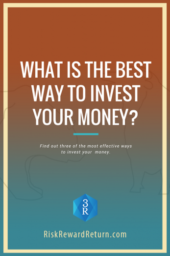 What Is The Best Way To Invest Your Money?