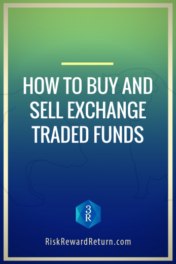 How to Buy and Sell Exchange Traded Funds (ETFs)